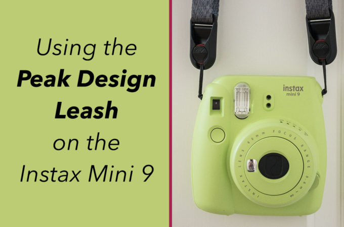 5 Reasons I Love Using the Peak Design Leash on the Instax Mini 9